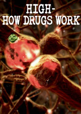 High: How Drugs Work Netflix IN (India)